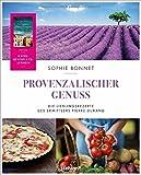 Provenzalischer Genuss: Die Lieblingsrezepte des Ermittlers Pierre Durand - Sophie Bonnet