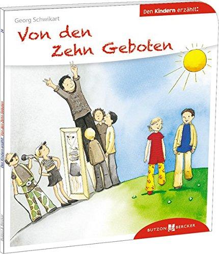 Von den Zehn Geboten den Kindern erzählt: Den Kindern erzählt/erklärt 24 (10 Gebote Für Kinder)
