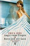 Angst vorm Fliegen/Rette sich wer kann: Zwei Romane