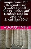 Image de Augustinus: Die Bekenntnisse (Confessiones) - Alle 13 Bücher auf Deutsch und im Original2. Auflage 2016