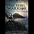 The Rebel Warrior - The Border Trilogy Vol.2