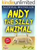 Andy The Silly Animal - Book 2 of The Silly Animal Series by Sprogling