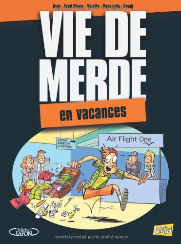 "<a href=""/node/11069"">Vie de merde T 4, en vacances</a>"