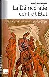 La Démocratie conte l'Etat - Marx et le moment machiavélien, suivi de