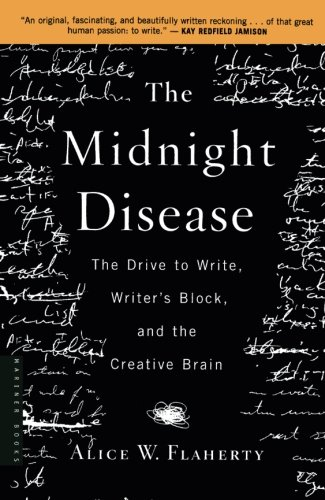 The Midnight Disease: The Drive to Write, Writer's Block, and the Creative Brain por Alice Weaver Flaherty