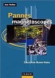 Pannes magnétoscopes