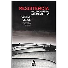 Una hoguera en el desierto - Resistencia