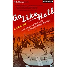 8: Go Like Hell: Ford, Ferrari, and Their Battle for Speed and Glory at Le Mans