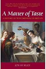 A Matter of Taste: The History of Wine Drinking in Britain Hardcover