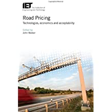 Road Pricing: Technologies, Economics and Acceptability (Transportation)