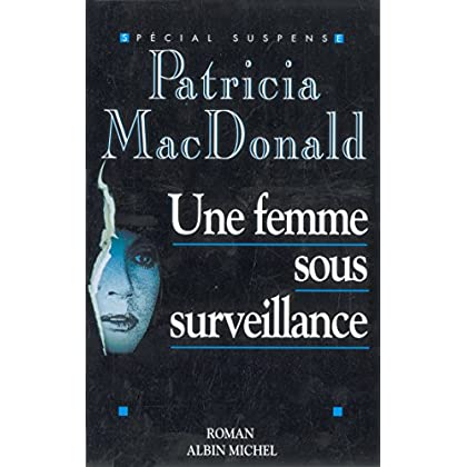 Une femme sous surveillance
