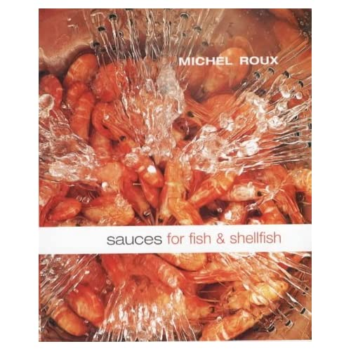 Sauces for Fish and Shellfish by Michel Roux (2000-07-07)