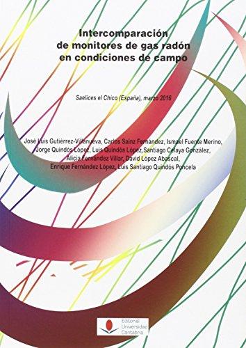 Intercomparación de monitores de gas radón en condiciones de campo : Saelices el Chico, España, marzo 2016 (Difunde, Band 216)