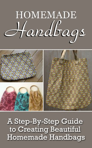 Homemade Handbags: A Step-By-Step Guide To Creating Beautiful ... on homemade cloth purses, homemade wallets, homemade purse ideas, homemade makeup, homemade denim purses, homemade slippers, homemade quilted purses, homemade socks, homemade pottery, homemade toys, homemade gloves, homemade art, homemade purse patterns, homemade leather purses, homemade pants, homemade aprons, homemade scarf, homemade dolls,