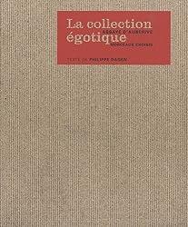 La Collection égotique