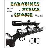 Le livre des armes : Carabines et fusils de chasse, tome 2