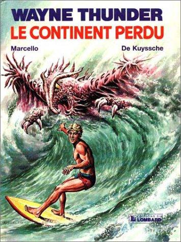 Wayne Thunder, n° 1 : Le continent perdu