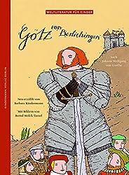 Götz von Berlichingen: Nach Johann Wolfgang von Goethe (Weltliteratur für Kinder)