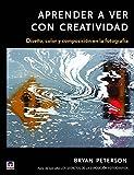 Aprender A Ver Con Creatividad