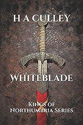 Whiteblade: Kings of Northumbria Series