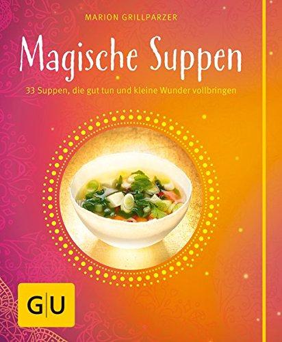 Magische Suppen (GU Themenkochbuch)