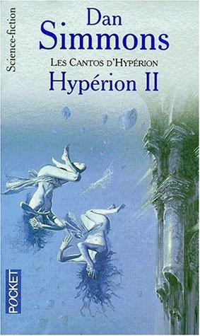 Les Cantos d'Hypérion, Tome 2 : Hypérion II