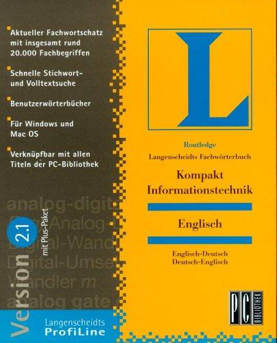 Langenscheidts Fachwörterbuch Kompakt Informationstechnik, Englisch, 1 CD-ROMEnglisch-Deutsch/Deutsch-Englisch. Für Windows 3.1/NT/95/98 oder MacOs 7.5. In Zus.-Arb. m. Routledge