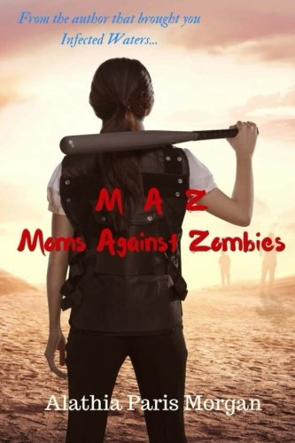 Moms Against Zombies: Volume 1 por Alathia Paris Morgan