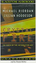 Crystal Fire: The Birth of the Information Age
