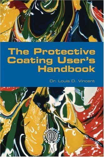 the-protective-coating-users-handbook-by-vincent-louis-d-2004-paperback