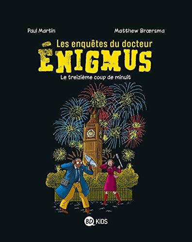 Les enquêtes du docteur Énigmus, Tome 03: Le treizième coup de minuit