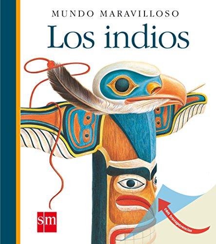 Los indios (Mundo maravilloso) por Varios Autores