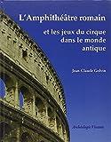 L' amphithéâtre romain et les jeux du cirque dans le monde antique