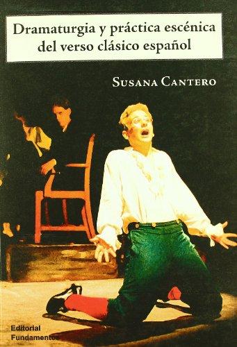 Dramaturgia y práctica escénica del verso clásico español (Arte / Teoria teatral)