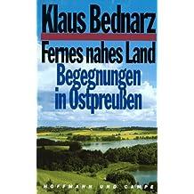 Fernes nahes Land: Begegnungen in Ostpreussen