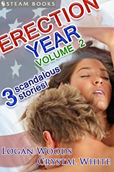 Erection Year Volume 2 - A Sexy Compilation of 3 Election-Themed Erotica Stories featuring the President and the Secret Service from Steam Books (English Edition) par [Woods, Logan, White, Crystal, Books, Steam]