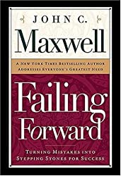 (Failing Forward: How to Make the Most of Your Mistakes) By Maxwell, John C. (Author) Hardcover on (03 , 2000)
