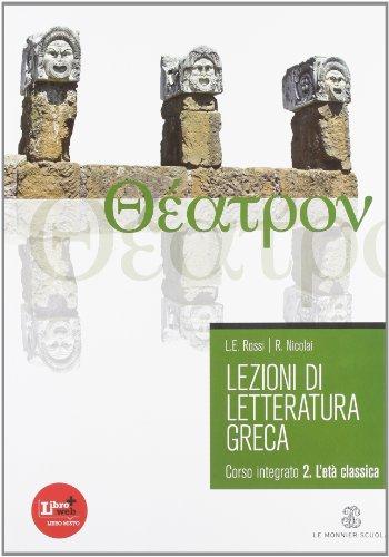 Lezioni di letteratura greca. Per il Liceo classico. Con espansione online: 2