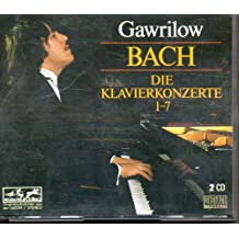 Gawrilow: Bach: Die Klavierkonzerte 1-7