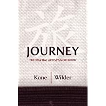 Journey: The Martial Artist's Notebook by Lawrence A Kane (2014-03-17)
