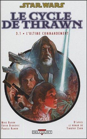 Star Wars - Le Cycle de Thrawn, Tome 3 : L'Ultime commandement : Volume 1 par Mike Baron, Edvin Biukovic, Pamela Rambo