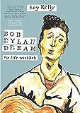 Bob Dylan Dream: My Life With Bob (English Edition)