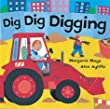 Dig Dig Digging: Board Book (Awesome Engines)