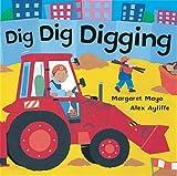 Dig Dig Digging: Board Book (Awesome Engines)
