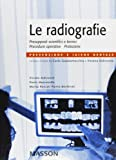 Le radiografie. Presupposti scientifici e tecnici, procedure operative, protezione