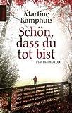 Schön, dass du tot bist: Psychothriller von Martine Kamphuis (1. August 2011) Taschenbuch bei Amazon kaufen