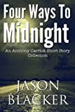 Four Ways To Midnight: Volume 1 (An Anthony Carrick Short Story Collection)