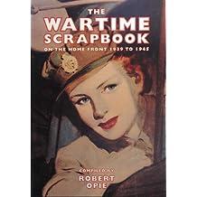 Wartime Scrapbook: From Blitz to Victory 1939-1945 (Scrapbook Series)