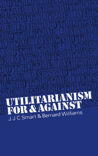 Utilitarianism: For and Against por J. J. C. Smart
