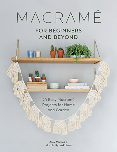 Macramé for Beginners and Beyond...
